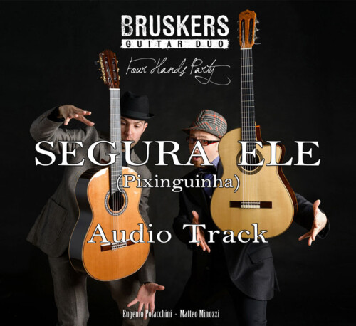 Segura Ele by Bruskers Guitar Duo